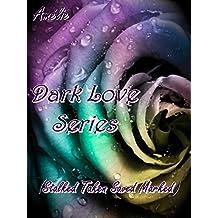 Dark Love Series (Stalked, Taken, Saved e Marked)