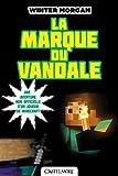 Minecraft - Les Aventures non officielles d'un joueur, T2 : La marque du vandale