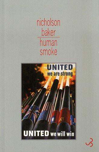 Human smoke : Prémices de la Seconde Guerre Mondiale, La fin de la civilisation par Nicholson Baker