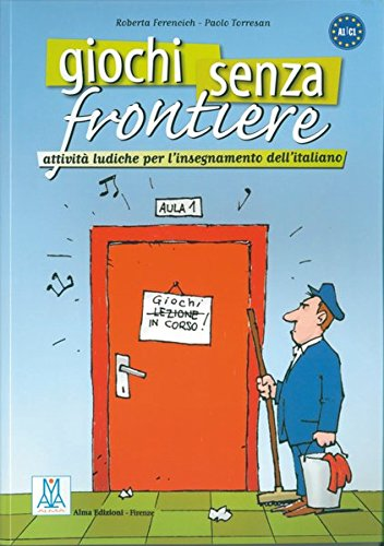 Giochi senza frontiere: Attività ludiche per l'insegnamento dell'italiano
