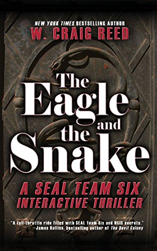 The Eagle and the Snake: A Seal Team Six Interactive Thriller by W. Craig Reed (16-May-2012) Paperback
