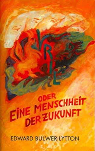 Vril - oder Eine Menschheit der Zukunft: Ein Roman