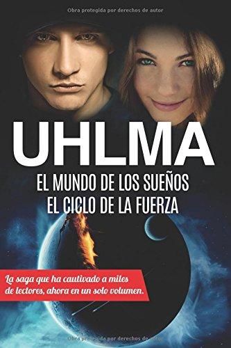 UHLMA: El mundo de los sueños. El ciclo de la fuerza por Miguel Ángel Jordán