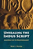 Unsealing the Indus Script Anatomy of its Decipherment