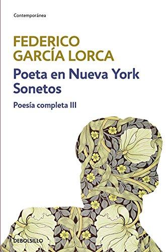 Poeta en Nueva York | Sonetos (Poesía completa 3) (CONTEMPORANEA) por Federico Garcia Lorca