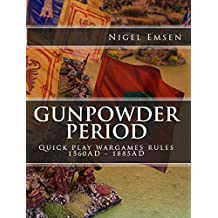 Gunpowder Period (Wargames Rules) - Hordes of Models and Buckets of Dice: Quick Play Rules for 1560AD - 1885AD