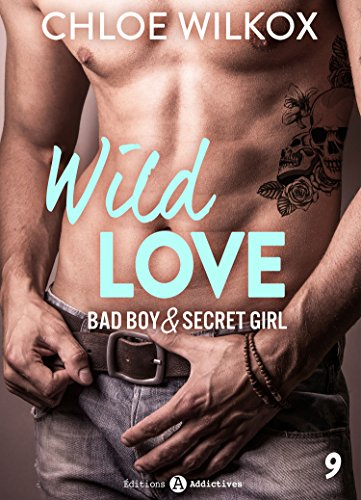 Wild Love – 9: Bad boy & secret gi...