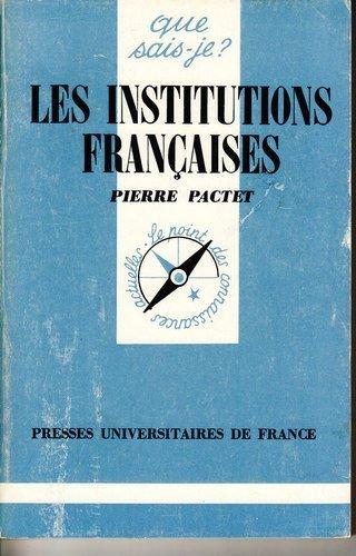 Les Institutions françaises (Que sais-je)