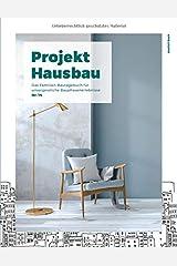 Projekt Hausbau - Das Familien-Bautagebuch für unvergessliche Bauphasenerlebnisse (#14) Taschenbuch