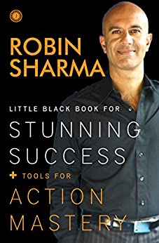 Little Black Book for Stunning Success + Tools for Action Mastery by [Sharma, Robin ]