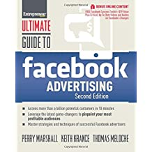 Ultimate Guide to Facebook Advertising: How to Access More Than a Billion Potential Customers in 10 Minutes