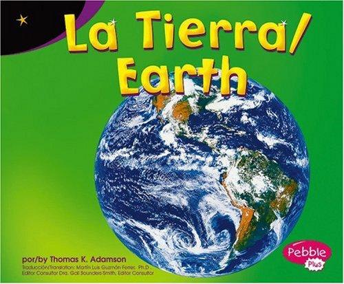 La Tierra/Earth (Pebble Plus Bilingual)