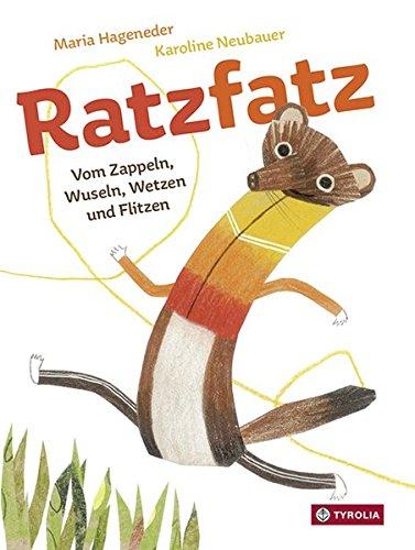 Ratzfatz - Vom Zappeln, Wuseln, Wetzen und Flitzen