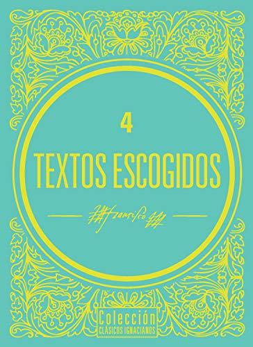 Textos escogidos de San Francisco Javier: Cartas de viaje (Clásicos Ignacianos nº 2) por San Francisco Javier