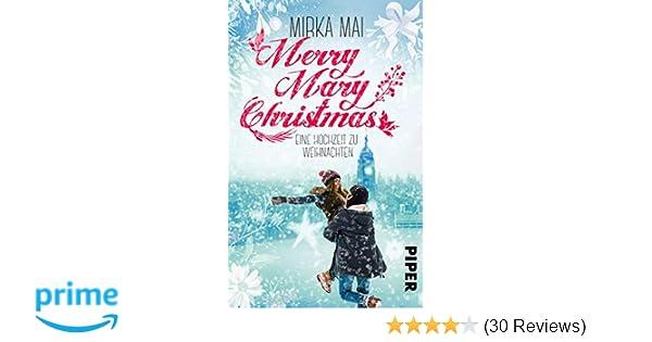 Merry Mary Christmas: Eine Hochzeit zu Weihnachten: Amazon.de: Mirka ...