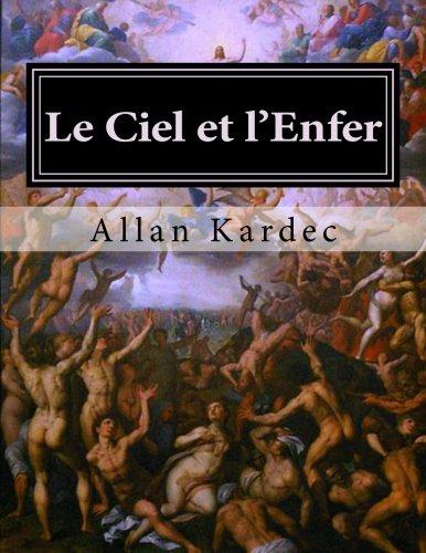 Le Ciel et l'Enfer: La justice divine selon le spiritisme par Allan Kardec