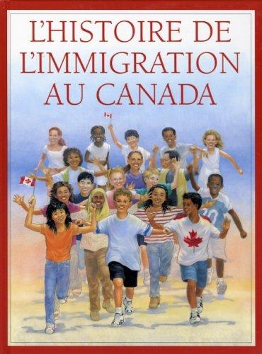Histoire de l'immigration au: Canada (L')