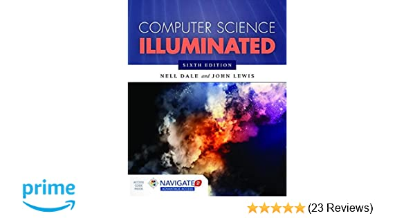 Computer science illuminated sixth edition includes navigate 2 computer science illuminated sixth edition includes navigate 2 advantage access amazon nell dale phd john lewis phd 9781284055917 books fandeluxe Gallery