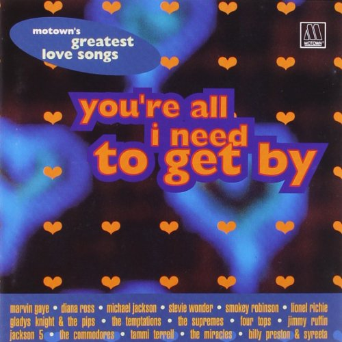 Motown'S Greatest Love Songs-You'Re All I Need to Get By