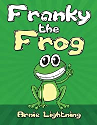 Franky the Frog: Short Stories, Funny Jokes, and Games! (Volume 1) by Arnie Lightning (2015-11-06)