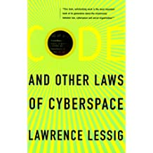 Code: And Other Laws Of Cyberspace by Lawrence Lessig (1999-11-30)