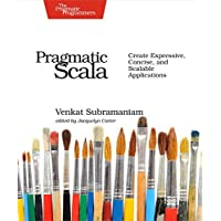 Pragmatic Scala: Create Expressive, Concise, and Scalable Applications by Venkat Subramaniam (2015-09-20)