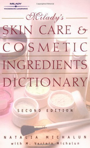 Dictionary Ingredient (Skin Care and Cosmetic Ingredients Dictionary 2nd (second) Edition by Michalun, Natalia, Michalun, Varinia published by Milady (2000))