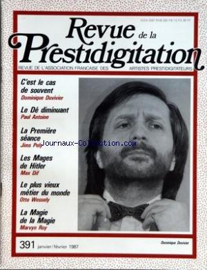 REVUE DE LA PRESTIDIGITATION [No 391] du 01/01/1987 - DOMINIQUE DUVIVIER - LE DE DIMINUANT PAR ANTOINE - LA 1ERE SEANCE PAR JIMS PELY - LES MAGES DE HITLER PAR MAX DIF - LE PLUS VIEUX METIER DU MONDE PAR OTTO WESSELY - LA MAGIE DE LA MAGIE PAR MARVYN ROY par Collectif