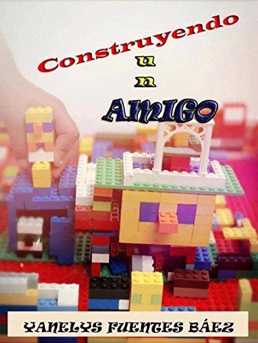Construyendo un amigo par Yanelys Fuentes Báez