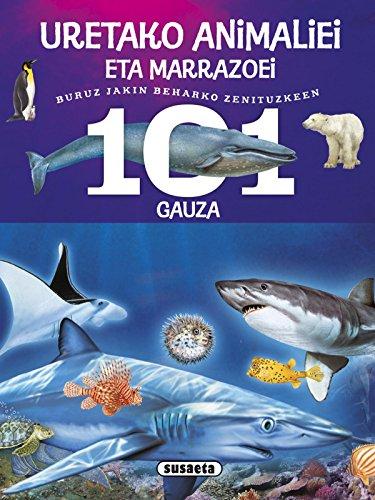 101 gauza buruz jakin beharko zenituzkeen uretako animaliei eta marrazoei por Susaeta Ediciones S A