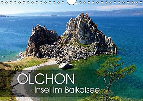 Olchon - Insel im Baikalsee (Wandkalender 2018 DIN A4 quer): Im östlichen Sibirien liegt der tiefste Süßwassersee der Erde: der Baikal. Mittendrin ... ... [Kalender] [Apr 01, 2017] M. Laube, Lucy