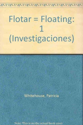 Flotar = Floating: 1 (Investigaciones/investigations) por Patricia Whitehouse