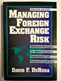 Managing Foreign Exchange Risk: Advanced Strategies for Global Investors, Corporations, and Financial Institutions by Da