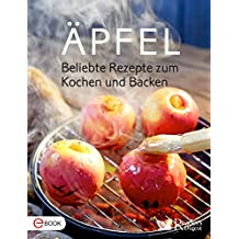 Äpfel: Beliebte Rezepte zum Kochen und Backen
