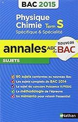 Annales ABC du BAC 2015 Physique - Chimie Term S spécifique et spécialité