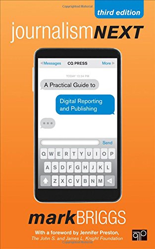 Journalism Next: A Practical Guide to Digital Reporting and Publishing por Mark E. Briggs