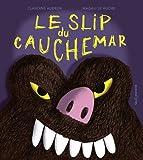 Telecharger Livres Le slip du cauchemar (PDF,EPUB,MOBI) gratuits en Francaise