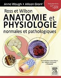 Ross et Wilson. Anatomie et physiologie normales et pathologiques (French Edition)