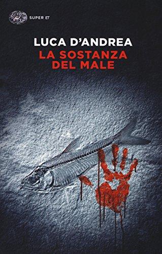 La sostanza del male (Super ET) por Luca D'Andrea
