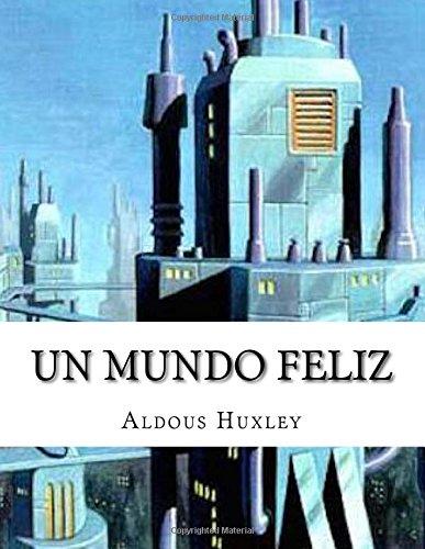 Un Mundo Feliz por Aldous Huxley