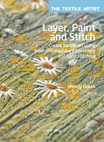 layer-paint-and-stitch-create-textile-art-using-freehand-machine-embroidery-and-hand-stitching
