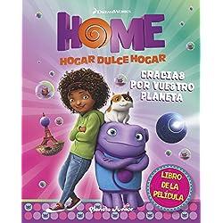 Home. El libro de la película. Gracias por vuestro planeta: Basado en la película Home. Hogar, dulce hogar (Dreamworks. Home)