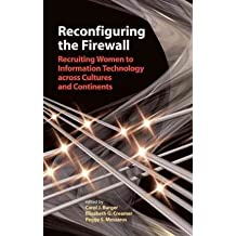 [(Reconfiguring the Firewall: Recruiting Women to Information Technology Across Cultures and Continents )] [Author: Carol J. Burger] [Apr-2007]