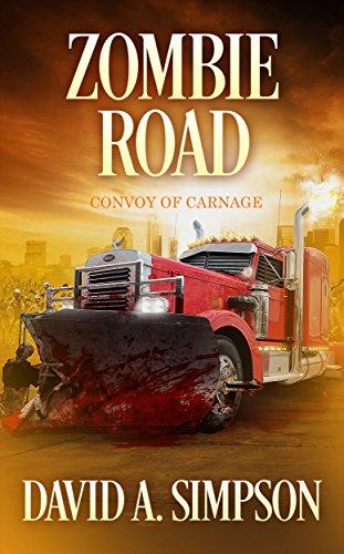 Zombie Road: Convoy of Carnage (English Edition) por David A. Simpson