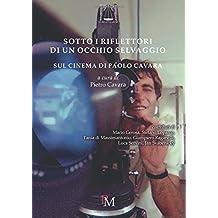 Sotto i riflettori di un occhio selvaggio: Sul cinema di Paolo Cavara (Le n(u)ove muse)