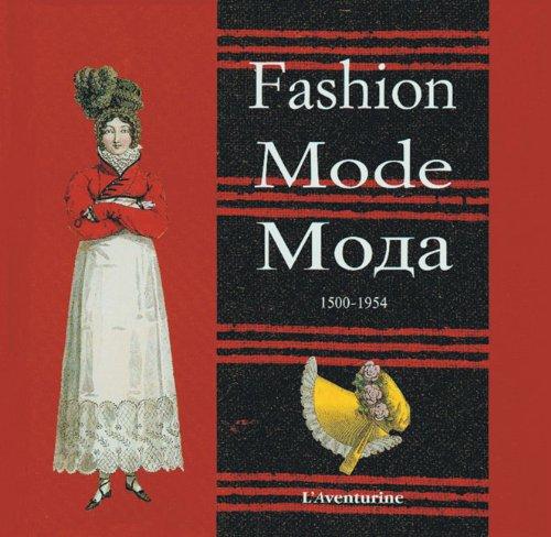 Mode, 1500-1954. Edition quadrilingue français-anglais-allemand-russe par Collectif