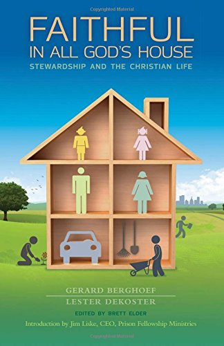 Faithful in All God's House: Stewardship and the Christian Life