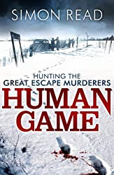 Human Game: Hunting the Great Escape Murderers