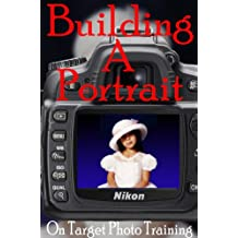Building A Portrait (On Target Photo Training Book 13) (English Edition)