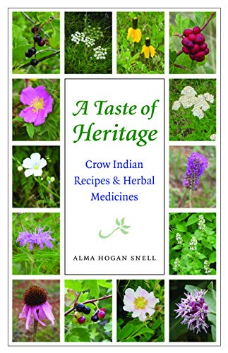 A Taste of Heritage: Crow Indian Recipes and Herbal Medicines (At Table Series)